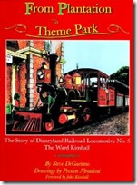 From Plantation to Theme Park: The Story of Disneyland Railroad Locomotive No. 5, the Ward Kimball