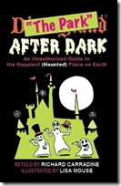 Disneyland After Dark: An Unauthorized Guide to the Happiest (Haunted) Place on Earth